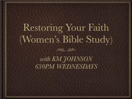 Restoring Your Faith with KM Johnson ~  Women's Bible...