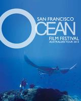 San Francisco International Ocean Film Festival - Brisbane...