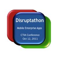 Disruptathon:  Mobile Enterprise @ CTIA