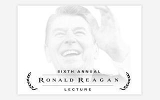 The 6th Annual Ronald Reagan Lecture