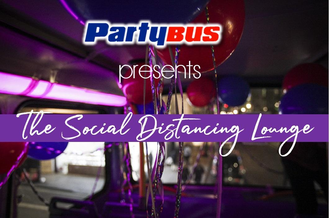 Party Bus Newcastle presents The Social Distancing Lounge
