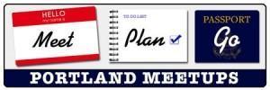 Meet, Plan, Go! - Portland Meetup - Aug 9
