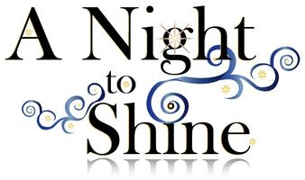 """A Night to Shine"""