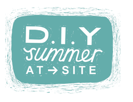 DIY Summer at Site - Launch Party!