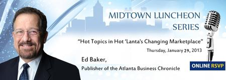 Midtown Luncheon Series with Ed Baker: Hot Topics in...