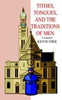 Tithes, Tongues, and The Traditions of Men
