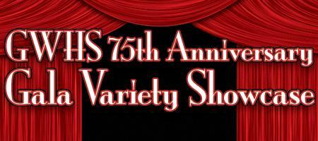 GWHS 75th Anniv. Gala Celebration Variety Showcase