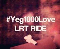 #Yeg1000Love - LRT Ride