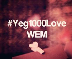 #Yeg1000Love - WEM