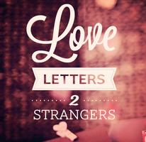 Love Letters 2 Strangers - February 2013 Workshop...