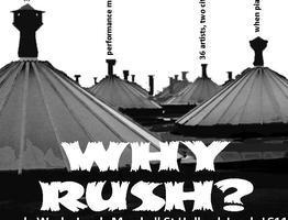 Why Rush?