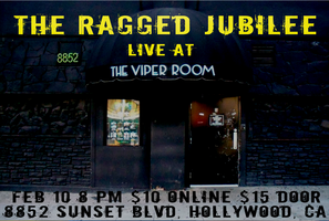 The Ragged Jubilee Live at The Viper Room