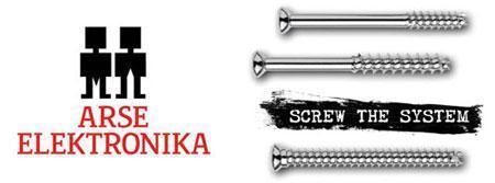 ARSE ELEKTRONIKA 2011: Screw the System