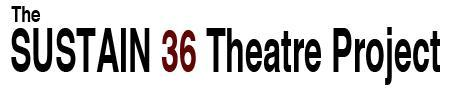 SUSTAIN 36 Theatre Project