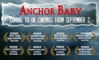 Tue/30/Aug: UK Celebrity Premiere of ANCHOR BABY (12A)