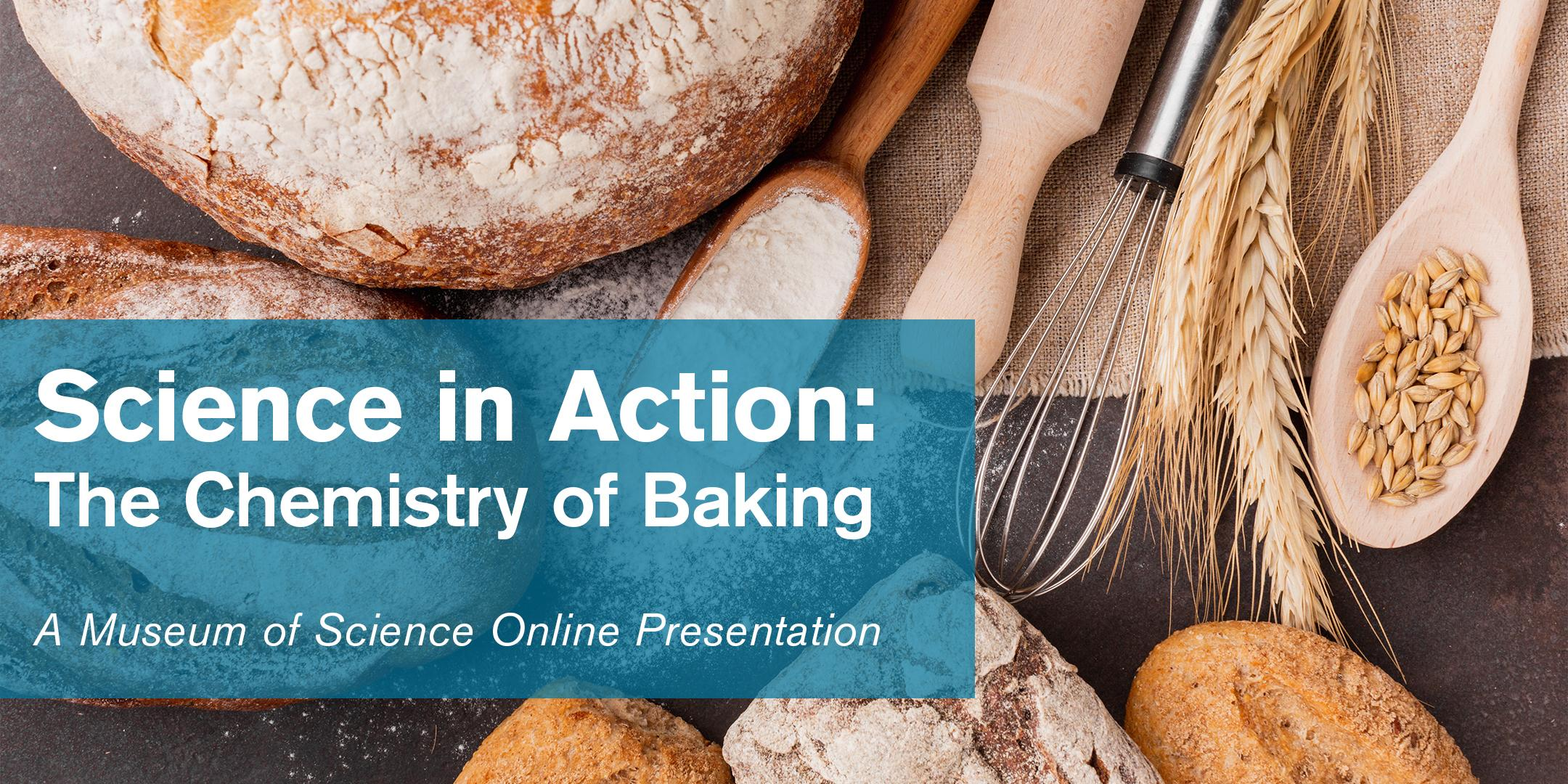 Science in Action: The Chemistry of Baking - #Livestream