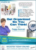 Get Organized SEMINAR (FREE) Get Organized So You Can...