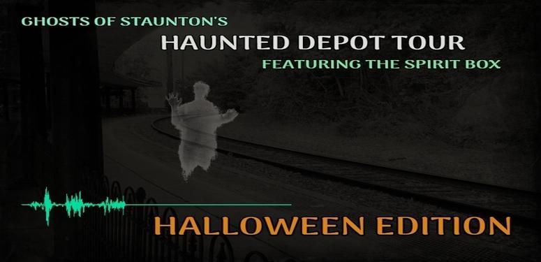 Halloween Staunton 2020 HAUNTED DEPOT TOUR FEATURING THE SPIRIT BOX    HALLOWEEN EDITION