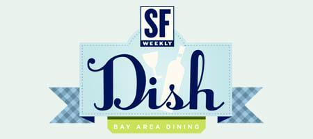 SF Weekly's 4th Annual DISH - Bay Area Dining Event