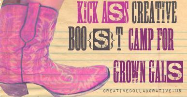 KICK BOOTY Creative Boo[s]t Camp for Grown Gals
