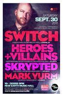Switch (of Major Lazer) w/ Heroes + Villians,...