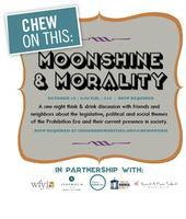 Chew on This: Moonshine & Morality