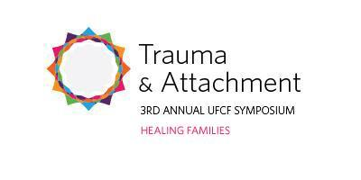 3rd Annual UFCF Symposium: Trauma & Attachment /...
