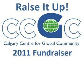 Raise It Up! - the Calgary Centre for Global Community...