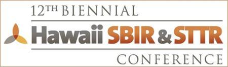 12th Biennial Hawaii SBIR & STTR Conference
