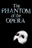 The Phantom of the Opera  February 24th until March...