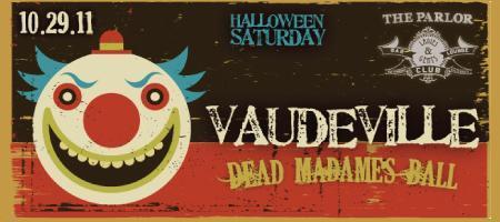 Vaudeville Halloween - Dead Madame's Ball