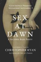 Sex at Dawn - A Talk, A Panel, A Second Base Party by...