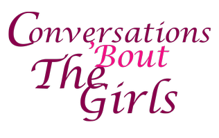 Conversations 'Bout the Girls