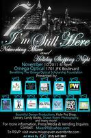 The 7th Annual I'm Still Here Networking Mixer &...