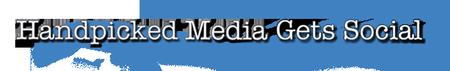 Handpicked Media Gets Social