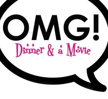OMG!  Dinner & A Movie- Feb Edition