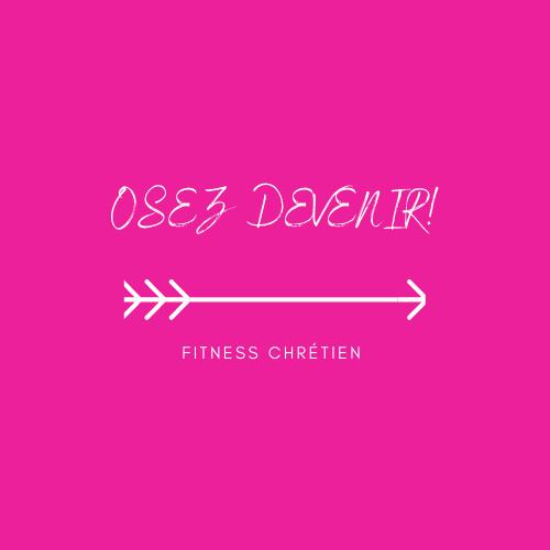Osez devenir fitness chrétien