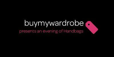 BuyMyWardrobe presents an evening of Handbags