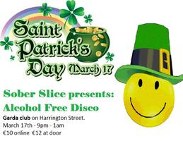 Sober Slice Disco - Paddy's day bash!