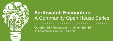 Earthwatch Encounters: A Community Open House Series