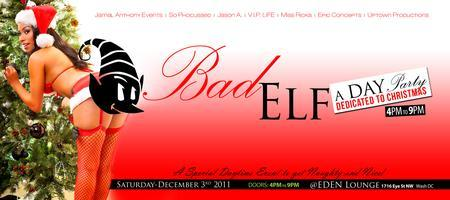 """BAD ELF"" A Day Party Dedicated To Christmas (SATURDAY..."