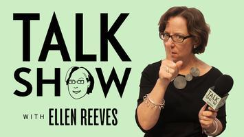 TALK SHOW with Ellen Reeves, June 1-3, 2012  at...