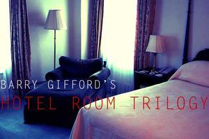 Barry Gifford's Hotel Room Trilogy