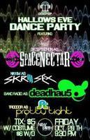 Hallows Eve Dance Party Ft. Skrillsex, Spacenectar,...