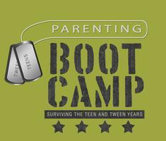 Parenting Boot Camp: Surviving the Teen and Tween Years