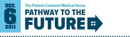 Patient Centered Medical Home - Pathway to the Future...