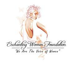 "Enchanting Women Foundation presents ""The Phenomenal..."