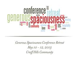 Generous Spaciousness Conference Retreat