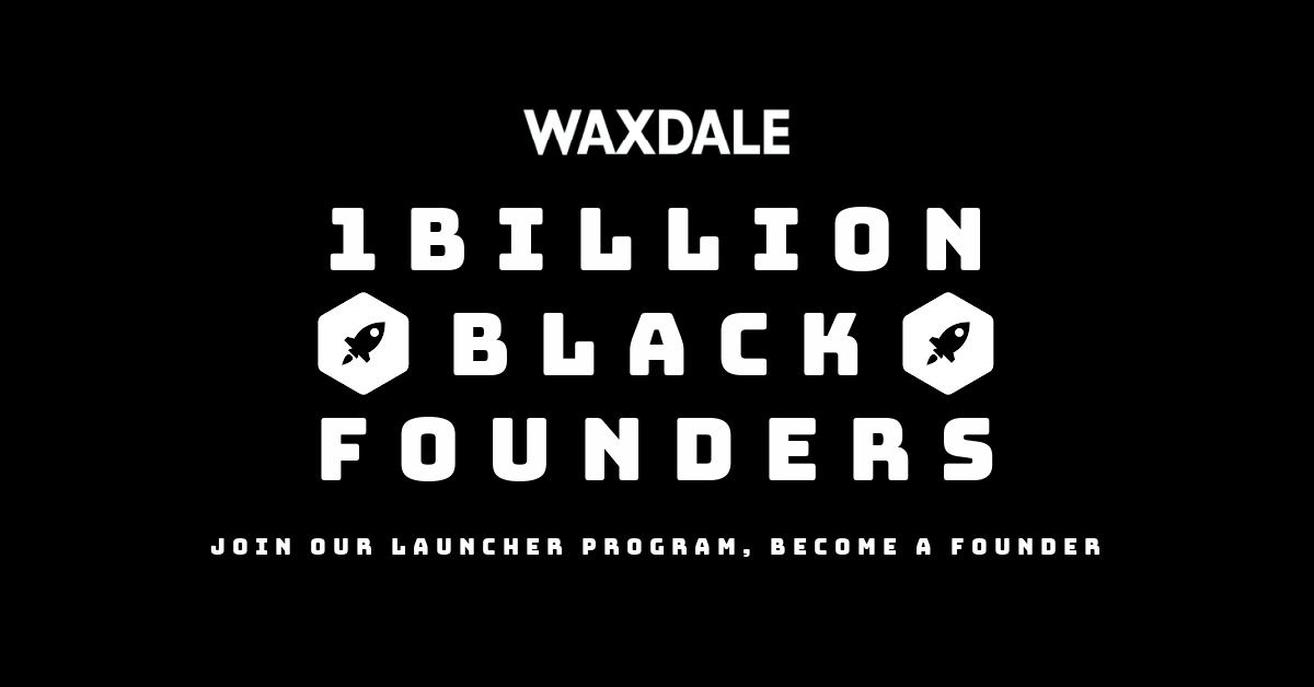 1 Billion Black Founders: Join our Launcher Program Become a Founder