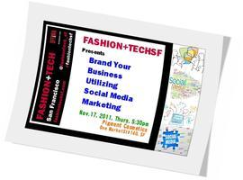 FASHION+TECHSF Presents: Brand Your Business Utilizing...